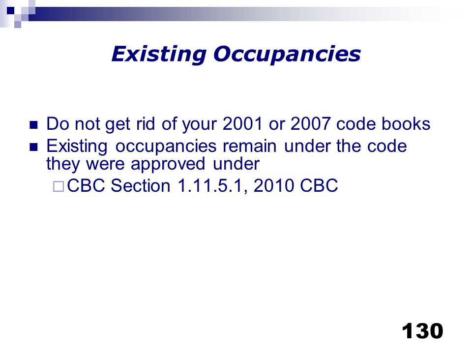 Existing Occupancies Do not get rid of your 2001 or 2007 code books