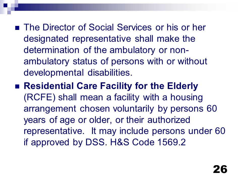 The Director of Social Services or his or her designated representative shall make the determination of the ambulatory or non-ambulatory status of persons with or without developmental disabilities.