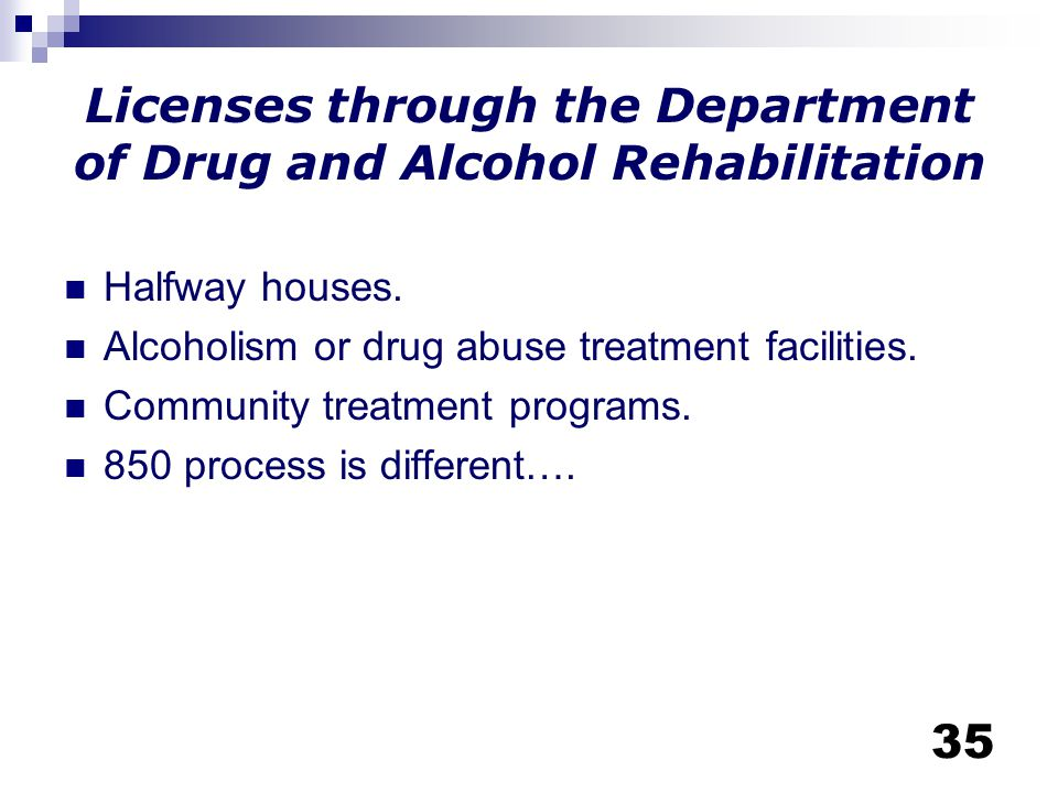 Licenses through the Department of Drug and Alcohol Rehabilitation