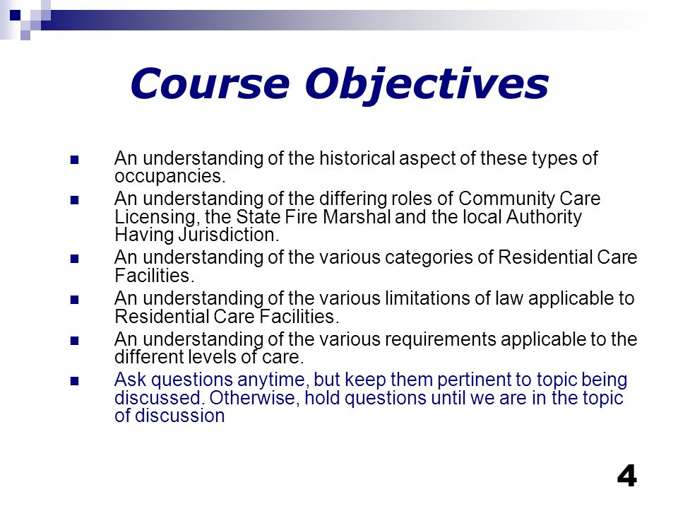 Course Objectives An understanding of the historical aspect of these types of occupancies.
