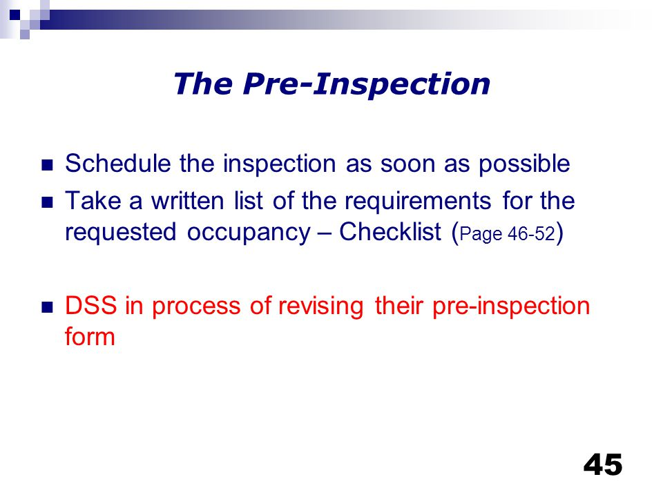 The Pre-Inspection Schedule the inspection as soon as possible