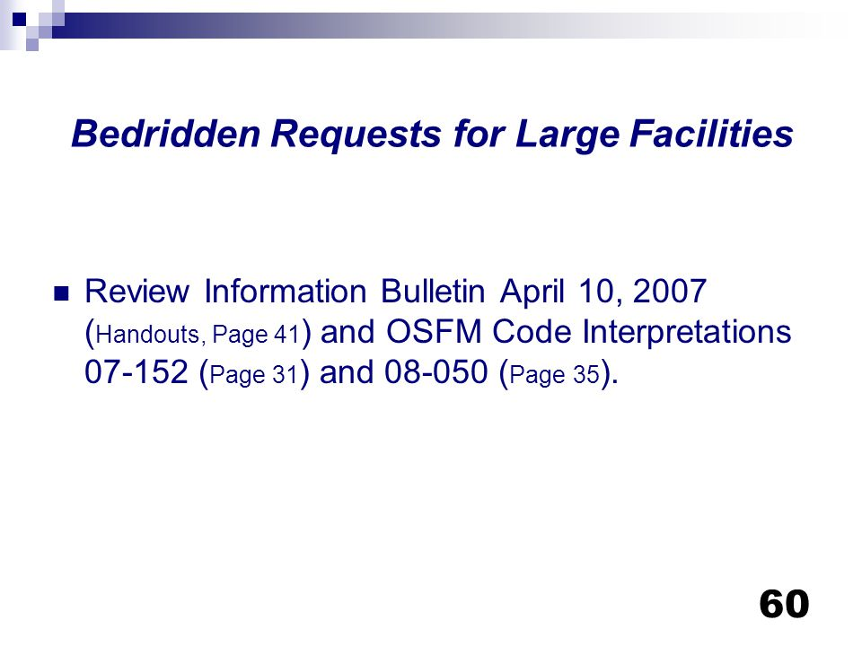 Bedridden Requests for Large Facilities