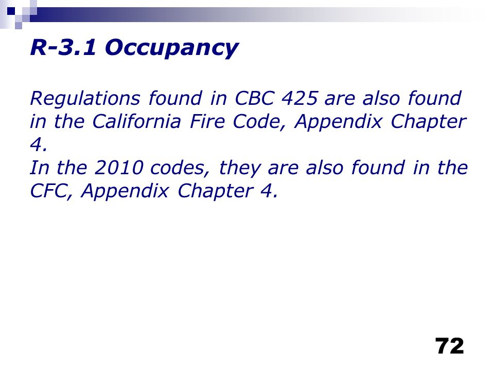 R-3.1 Occupancy Regulations found in CBC 425 are also found in the California Fire Code, Appendix Chapter 4.