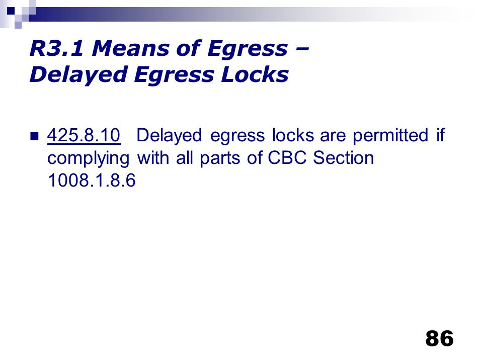 R3.1 Means of Egress – Delayed Egress Locks