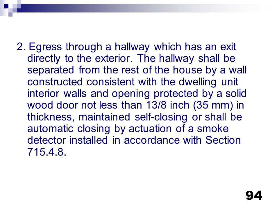 2. Egress through a hallway which has an exit directly to the exterior