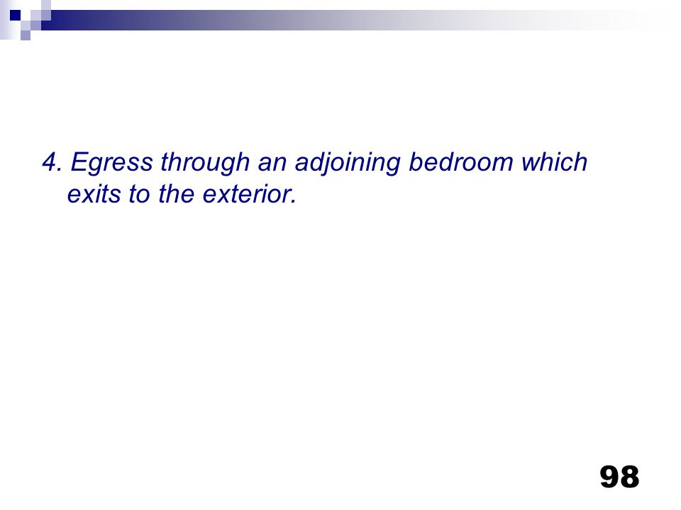 4. Egress through an adjoining bedroom which exits to the exterior.