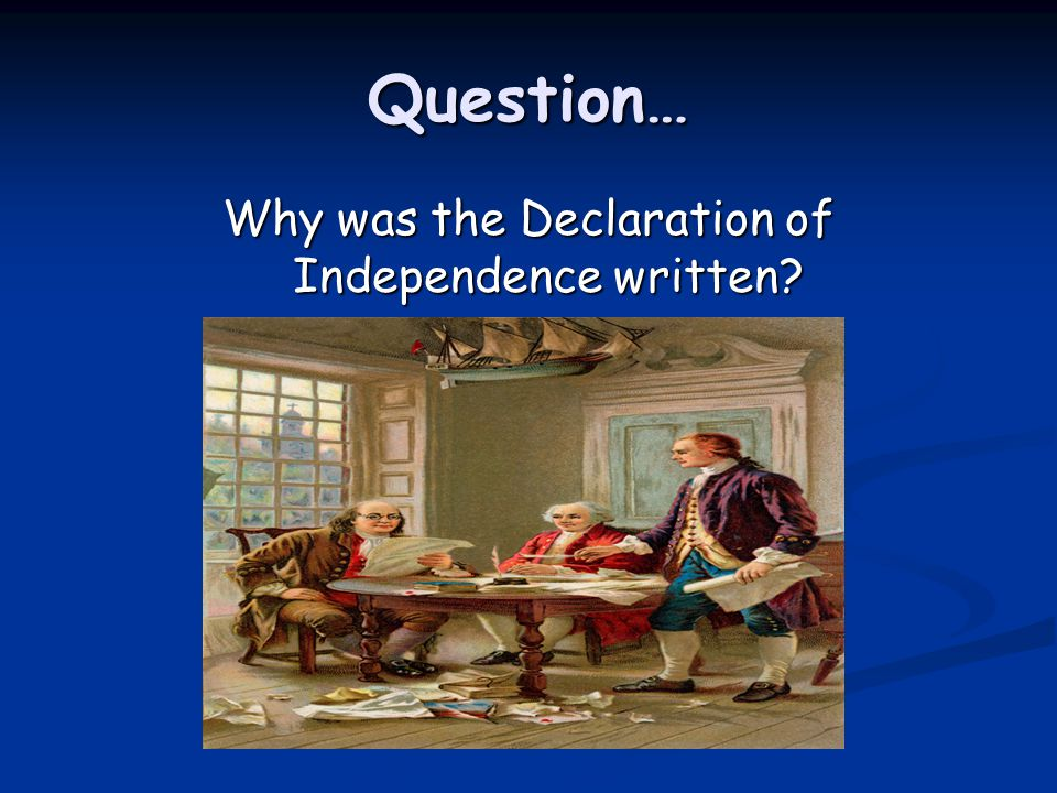 Why Was The Declaration Of Independence Written