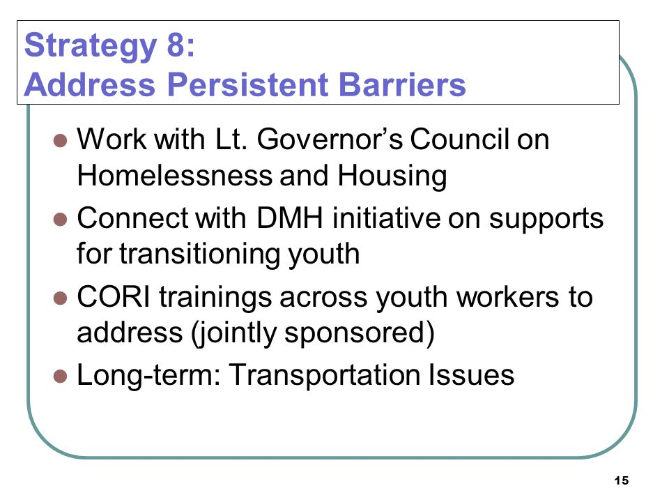 Strategy 8: Address Persistent Barriers