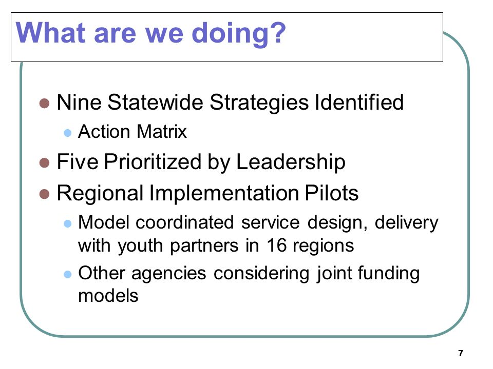 What are we doing Nine Statewide Strategies Identified