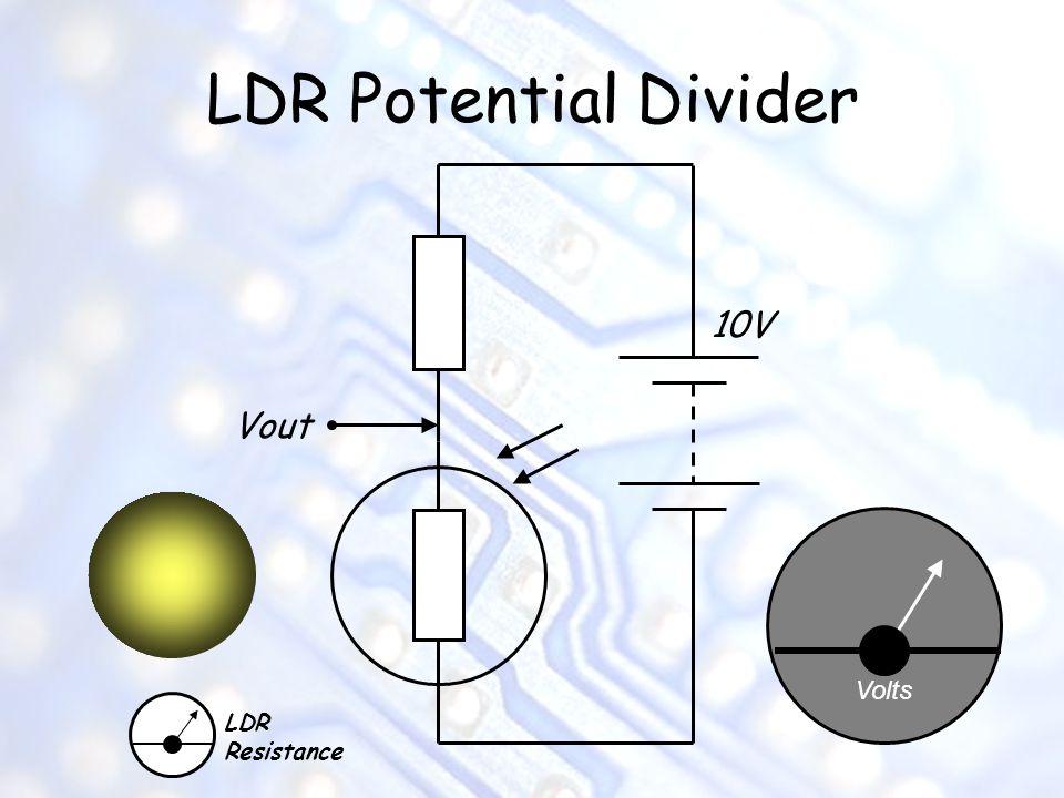 LDR Potential Divider 10V Vout Volts LDR Resistance