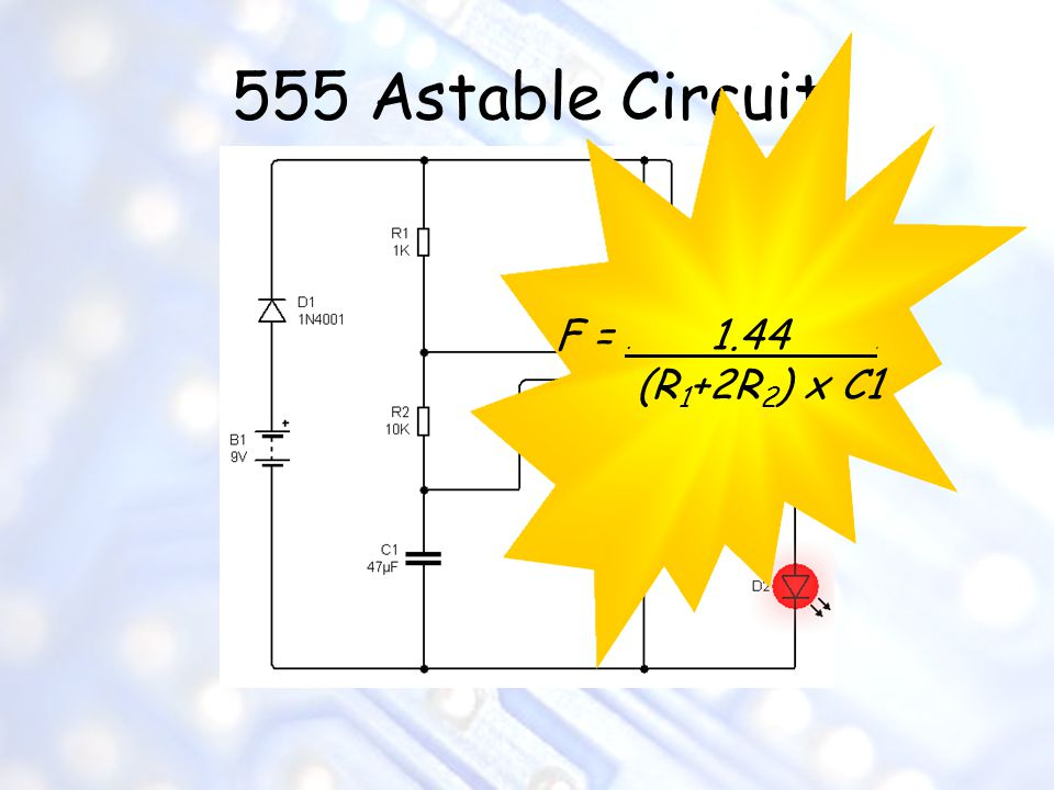 555 Astable Circuit F = . 1.44 . (R1+2R2) x C1