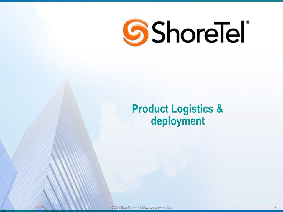 Product Logistics & deployment
