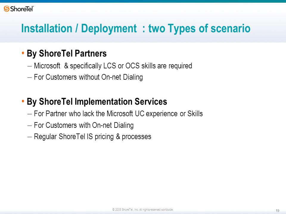 Installation / Deployment : two Types of scenario