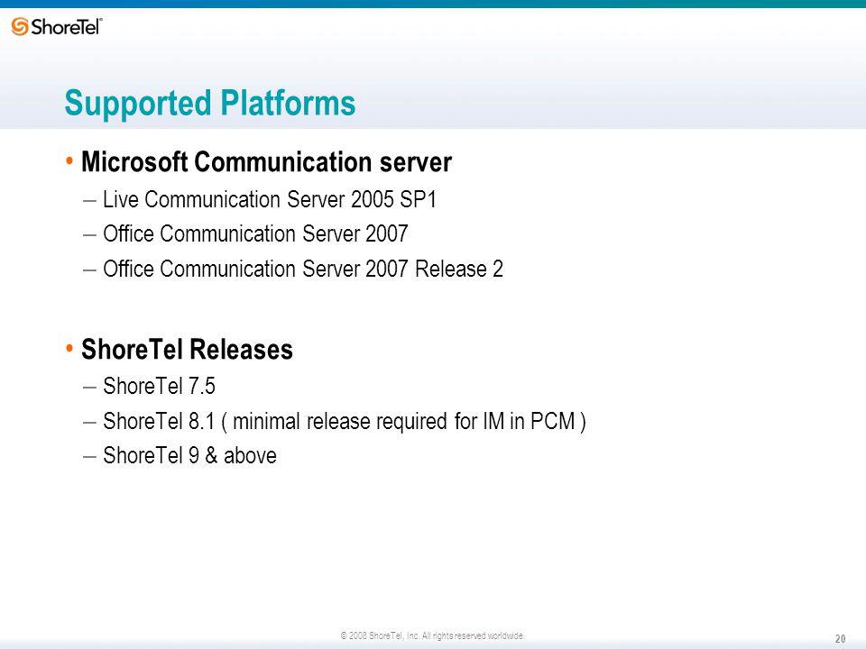 Supported Platforms Microsoft Communication server ShoreTel Releases