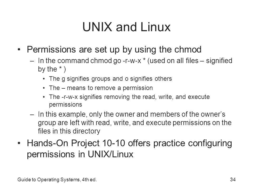 UNIX and Linux Permissions are set up by using the chmod
