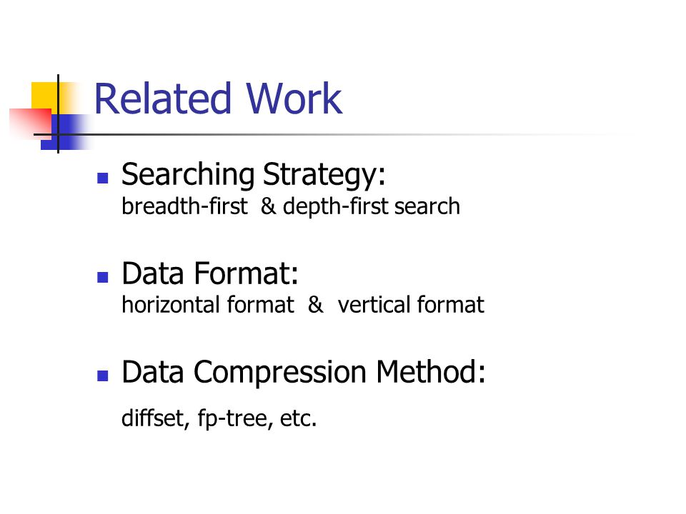 Related Work Searching Strategy: breadth-first & depth-first search