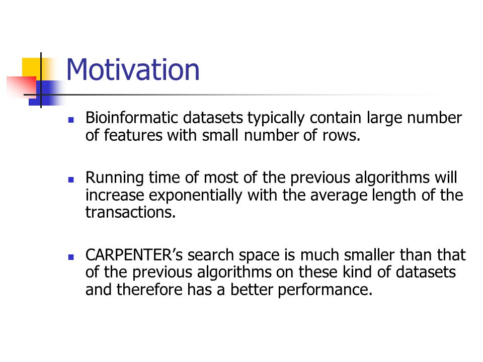 Motivation Bioinformatic datasets typically contain large number of features with small number of rows.