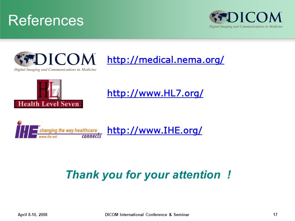 References Thank you for your attention ! http://medical.nema.org/