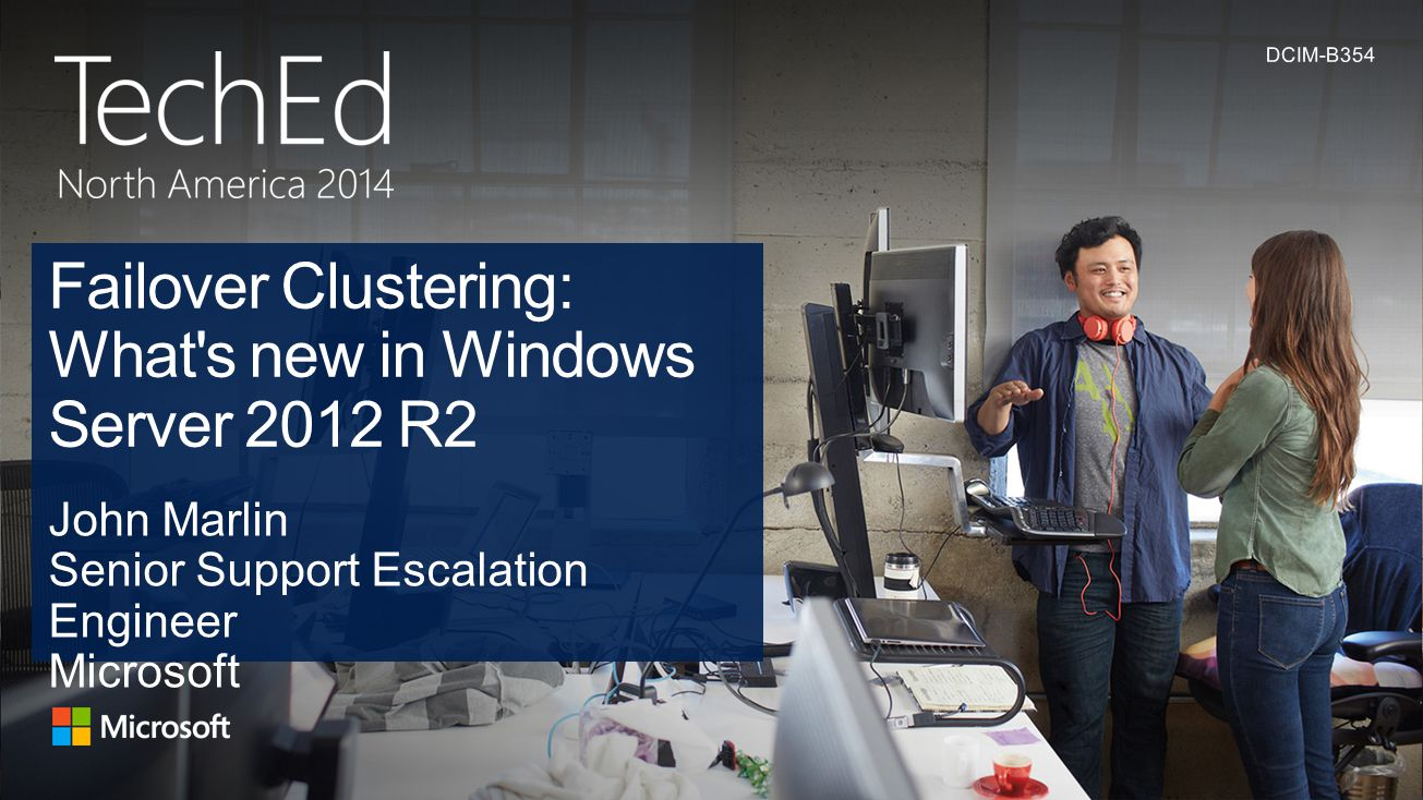 Failover Clustering: What s new in Windows Server 2012 R2