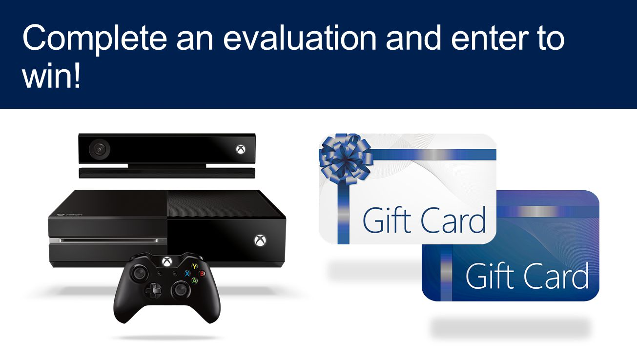 Complete an evaluation and enter to win!