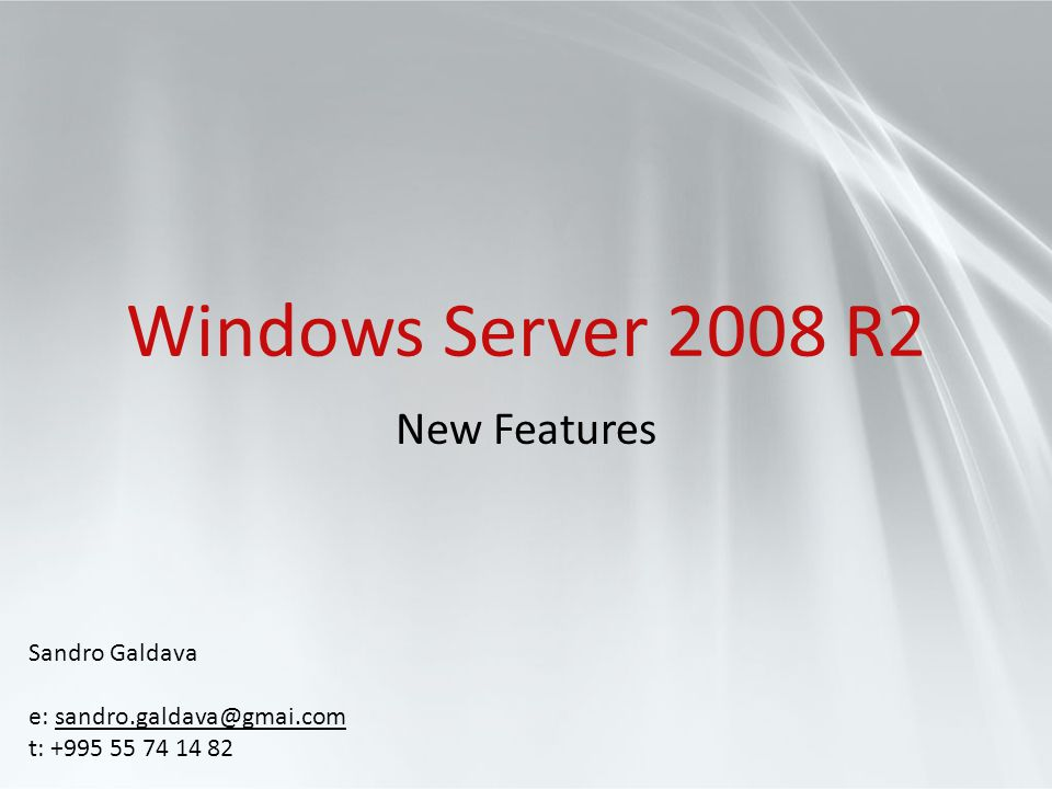 Windows Server 2008 R2 New Features Sandro Galdava