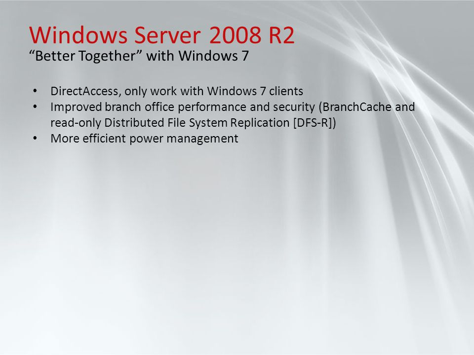 Windows Server 2008 R2 Better Together with Windows 7