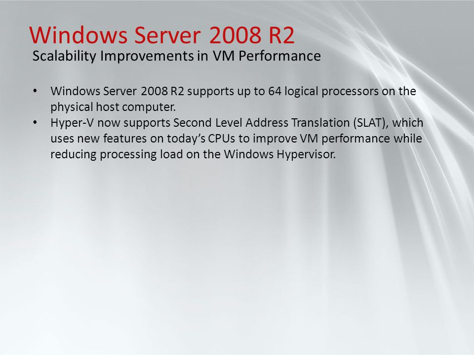 Windows Server 2008 R2 Scalability Improvements in VM Performance