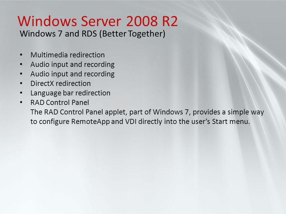Windows Server 2008 R2 Windows 7 and RDS (Better Together)