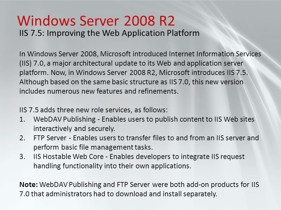Windows Server 2008 R2 IIS 7.5: Improving the Web Application Platform