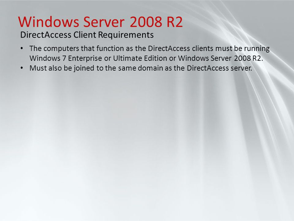 Windows Server 2008 R2 DirectAccess Client Requirements