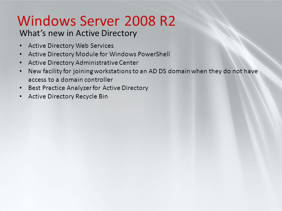 Windows Server 2008 R2 What's new in Active Directory