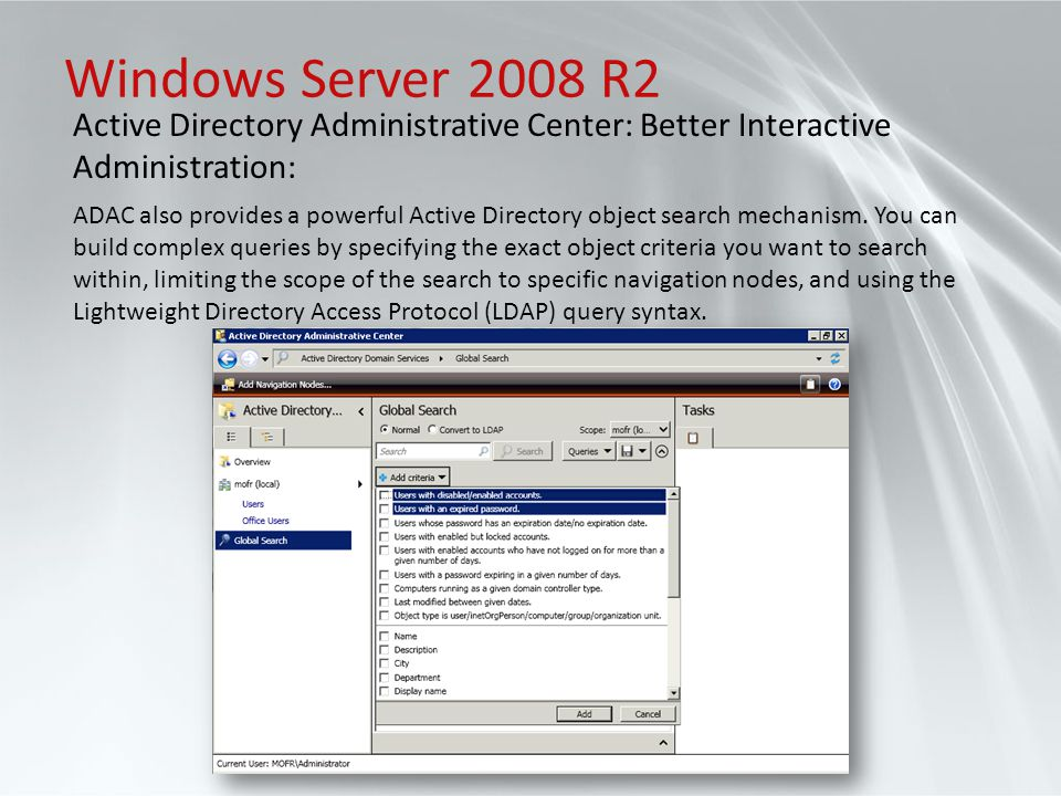 Windows Server 2008 R2 Active Directory Administrative Center: Better Interactive Administration: