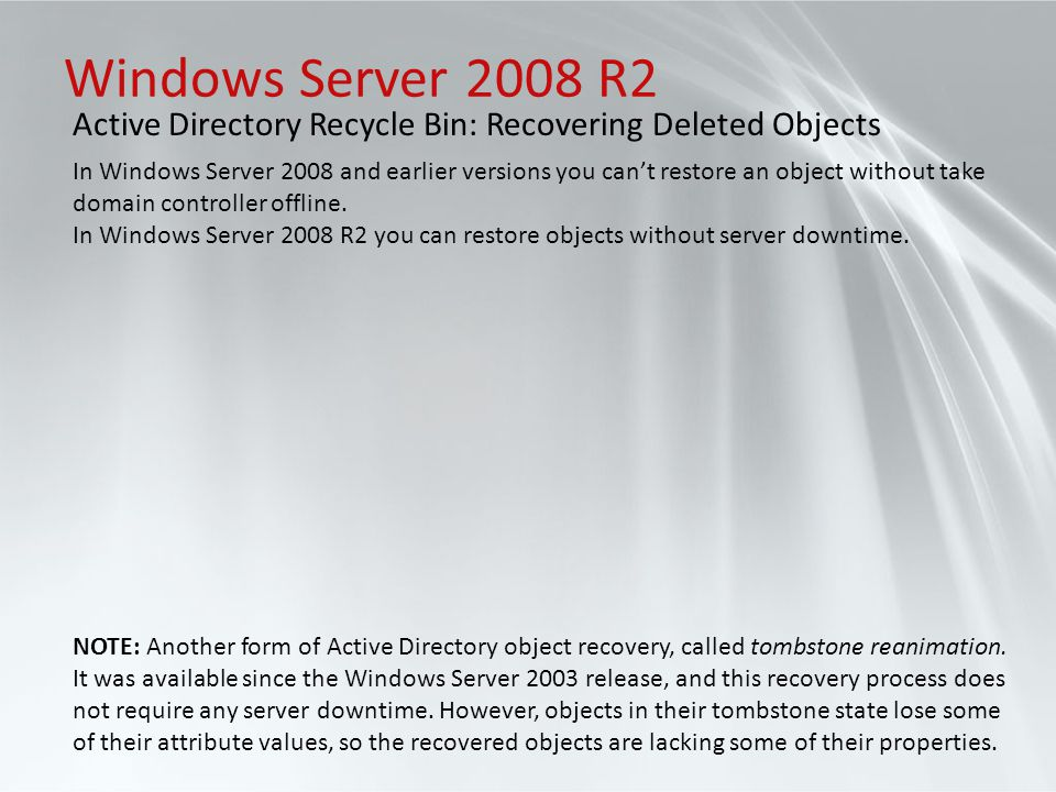 Windows Server 2008 R2 Active Directory Recycle Bin: Recovering Deleted Objects.
