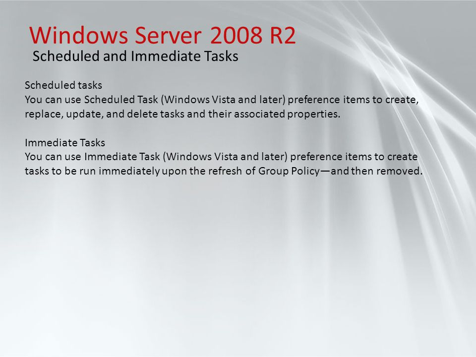 Windows Server 2008 R2 Scheduled and Immediate Tasks Scheduled tasks