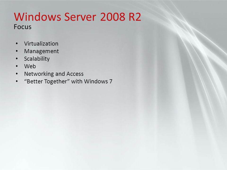 Windows Server 2008 R2 Focus Virtualization Management Scalability Web
