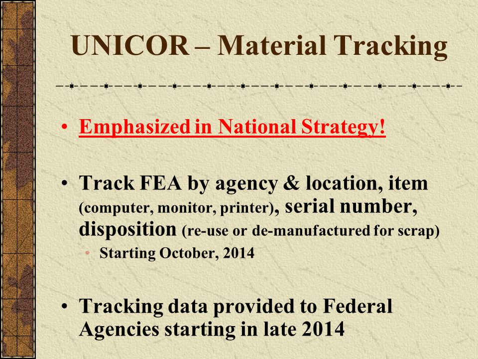 UNICOR – Material Tracking