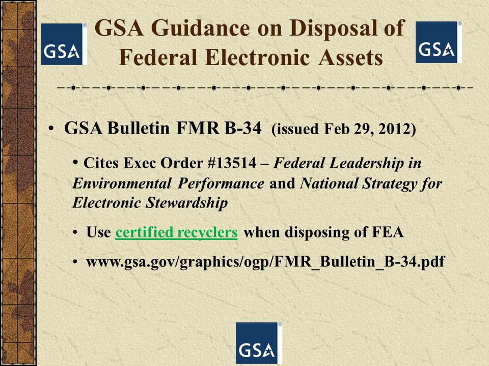GSA Guidance on Disposal of = Federal Electronic Assets