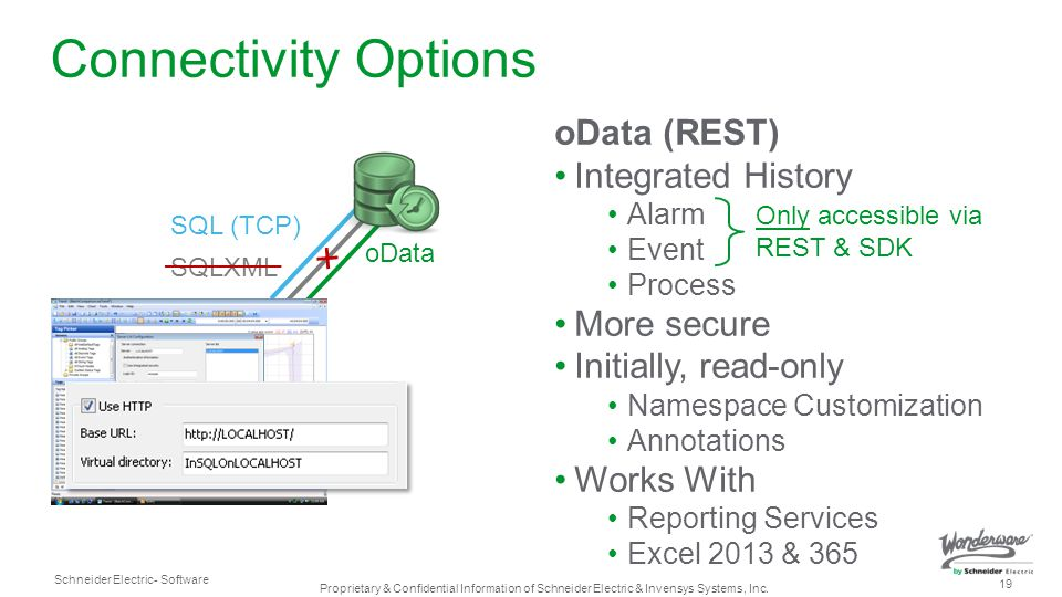 Connectivity Options oData (REST) Integrated History More secure
