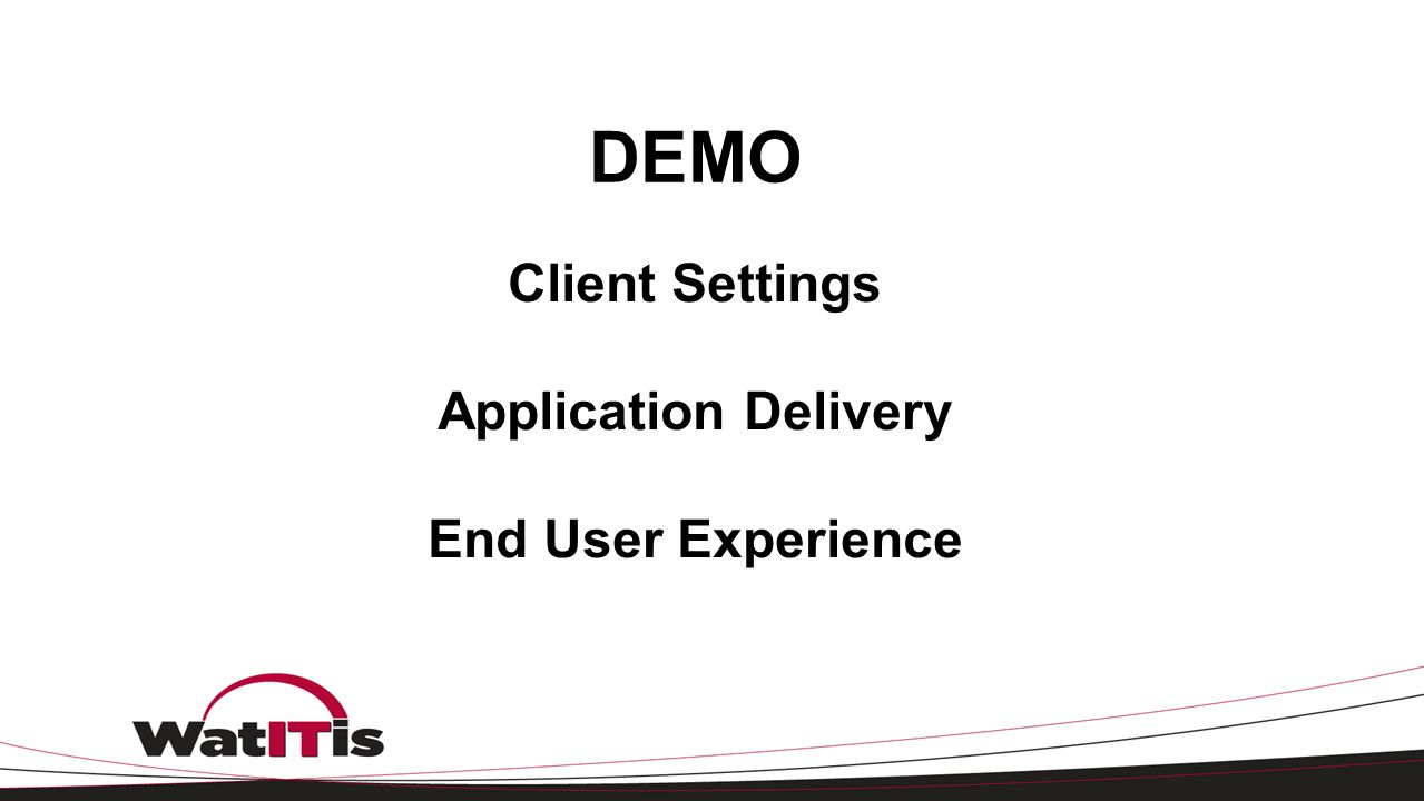 Client Settings Application Delivery End User Experience