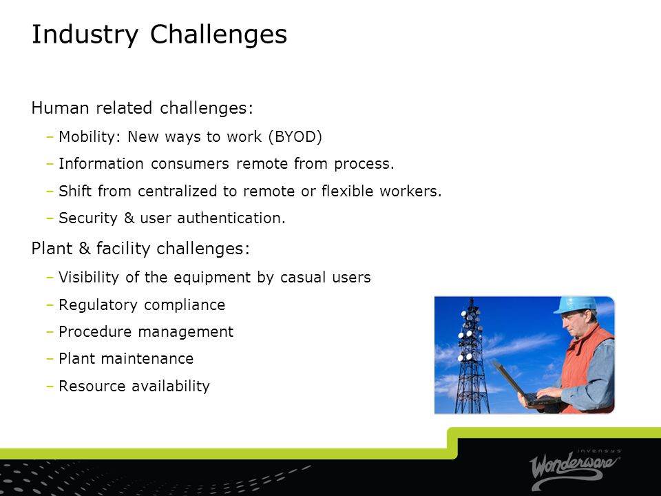 Industry Challenges Human related challenges: