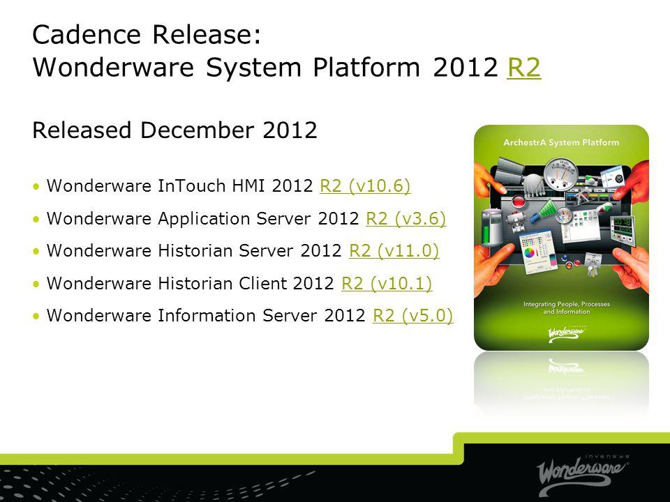 Cadence Release: Wonderware System Platform 2012 R2