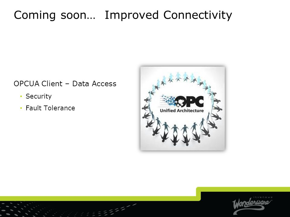 Coming soon… Improved Connectivity