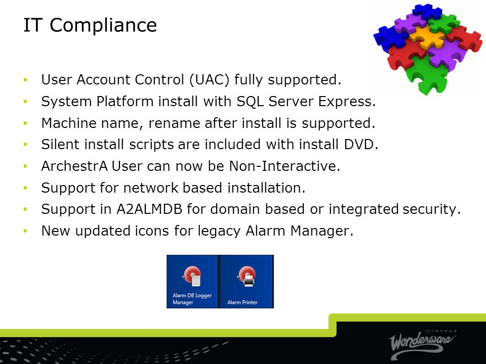 IT Compliance User Account Control (UAC) fully supported.