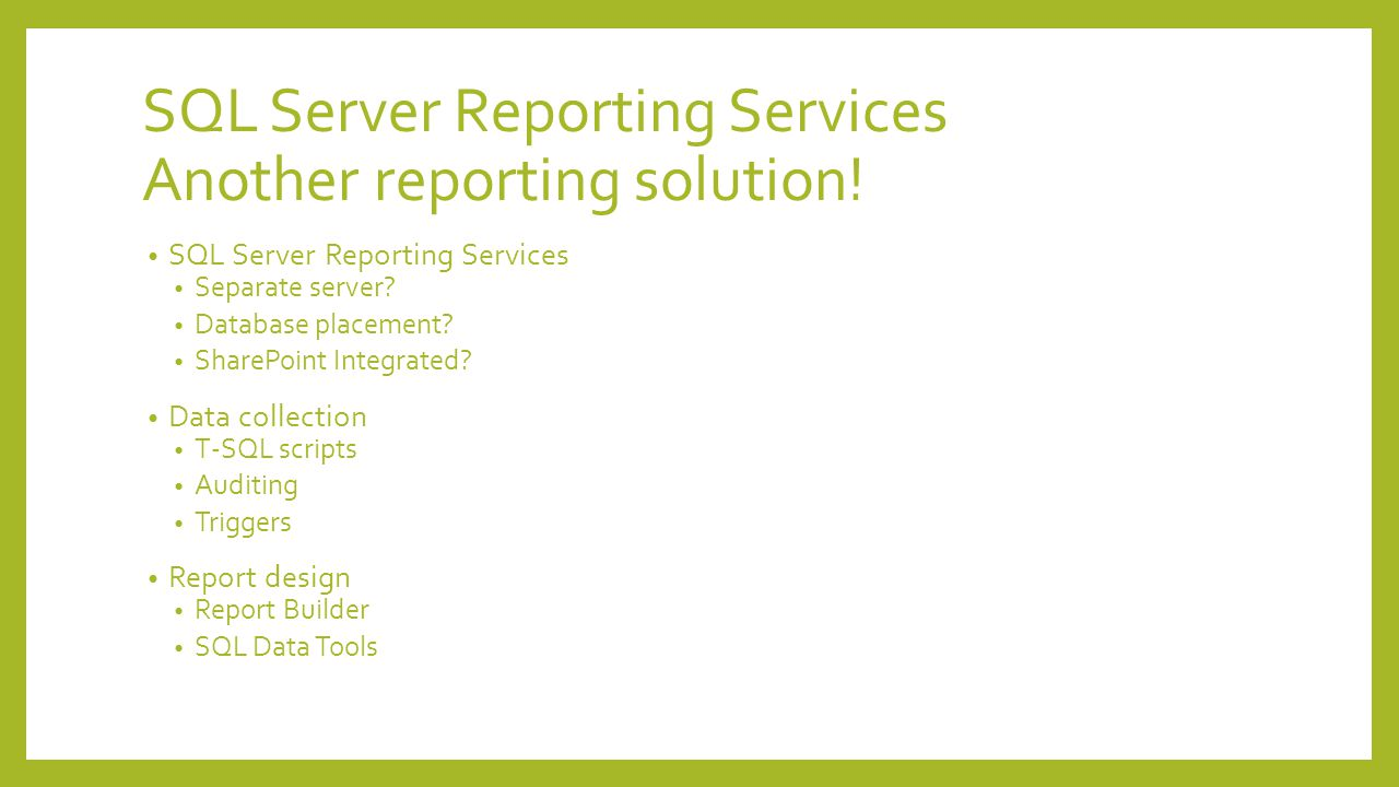 SQL Server Reporting Services Another reporting solution!