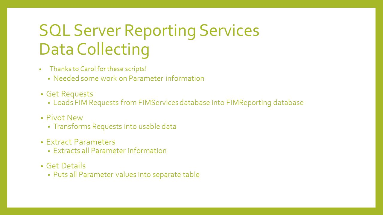 SQL Server Reporting Services Data Collecting