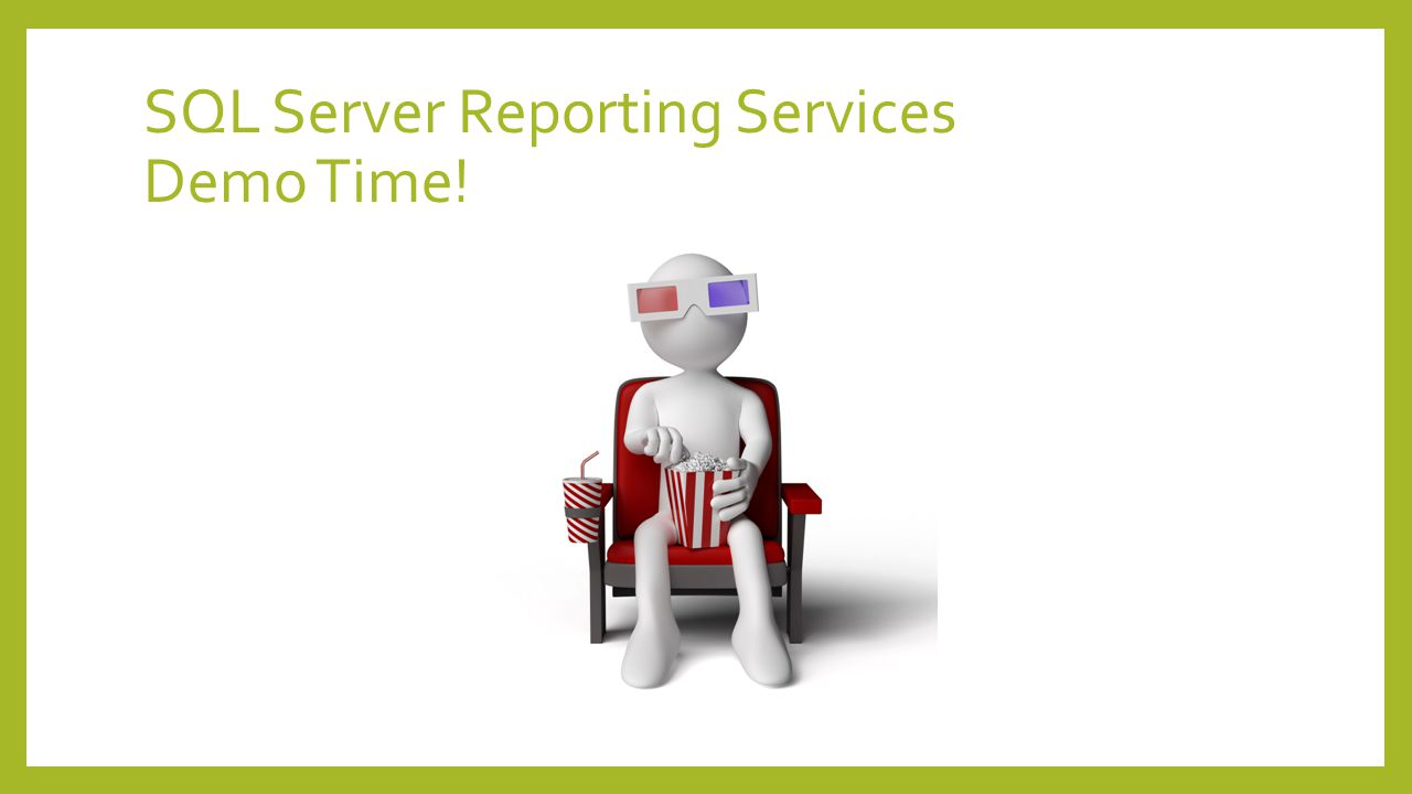 SQL Server Reporting Services Demo Time!