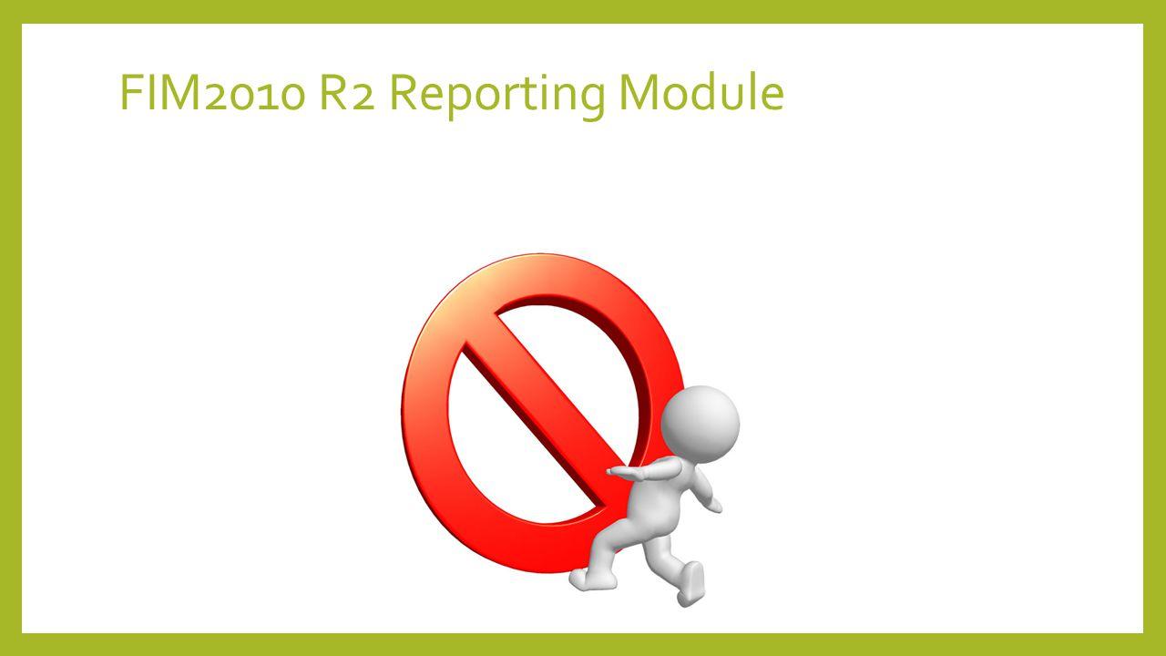 FIM2010 R2 Reporting Module Demo Time
