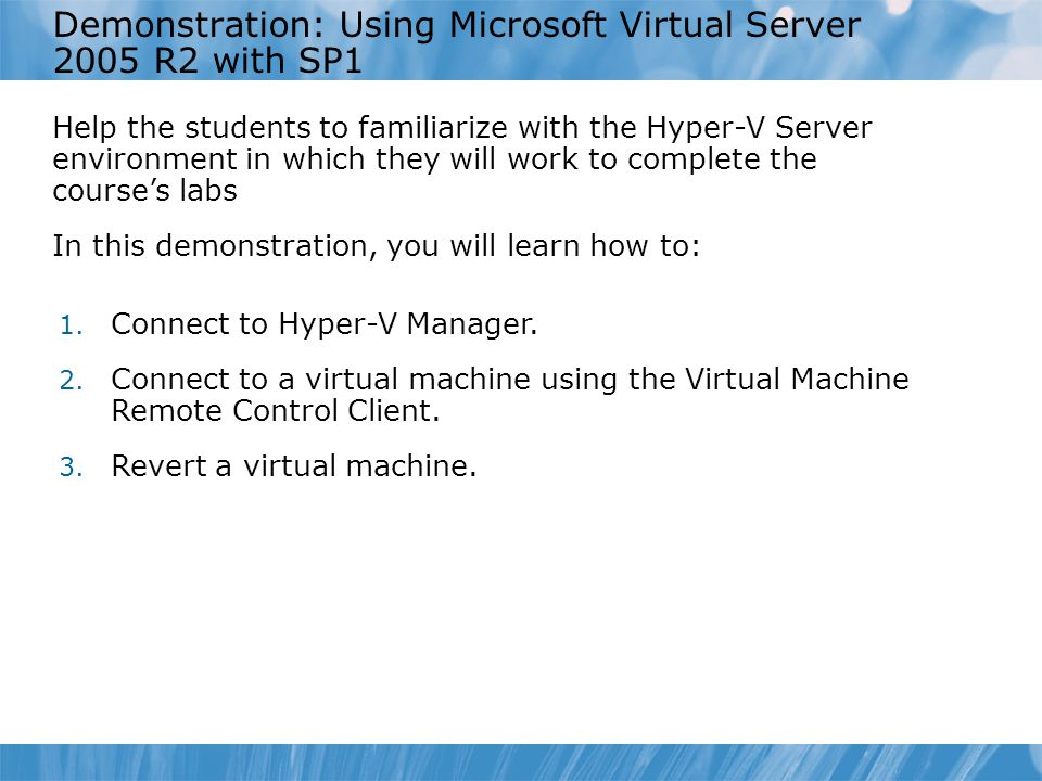 Demonstration: Using Microsoft Virtual Server 2005 R2 with SP1