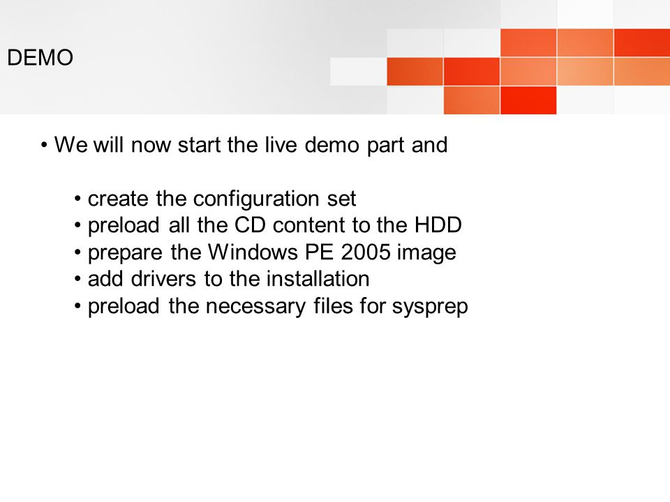 DEMO We will now start the live demo part and. create the configuration set. preload all the CD content to the HDD.