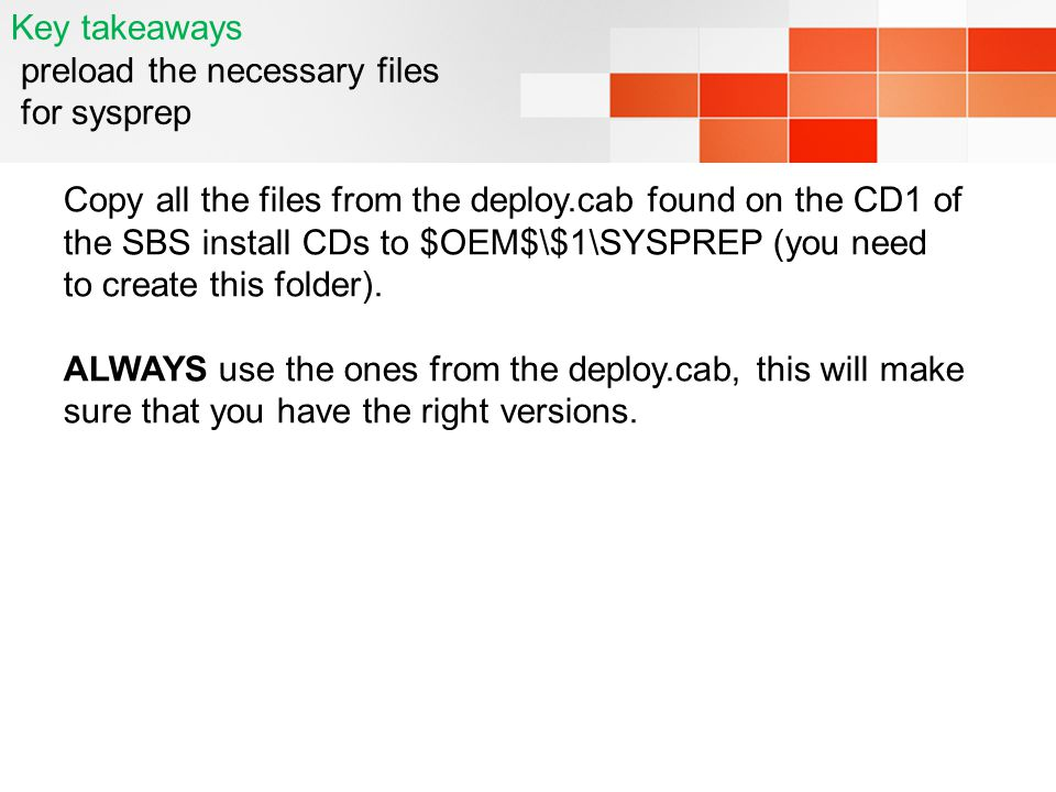 Key takeaways preload the necessary files for sysprep